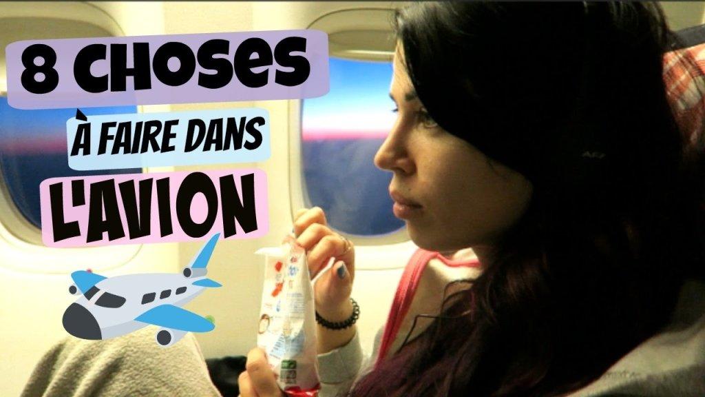 8 choses à faire dans l'avion !